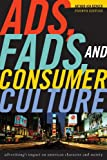 Ads, Fads, and Consumer Culture, Arthur Asa Berger, 1442206683