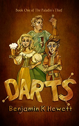 #freebooks – DARTS (The Paladin's Thief Book 1) by Benjamin K Hewett