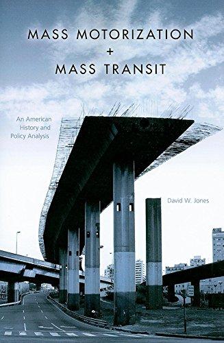 Mass Motorization and Mass Transit: An American History and Policy Analysis por David W. Jones