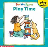 Play Time (Play With Series) (Sight Word Readers)