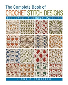 The Complete Book of Crochet Stitch Designs: 500 Classic