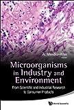 Microorganisms in Industry and Environment, Antonio Mendez-Vilas, 9814322105