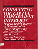 Conducting the Lawful Employment Interview, Alan M. Koral, 088057447X