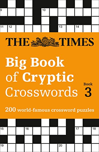 Read Online The Times Big Book of Cryptic Crosswords Book 3: 200 World-Famous Crossword Puzzles pdf