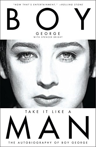 Take It Like A Man  The Autobiography Of Boy George