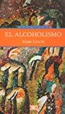 El Alcoholismo, Alain Cercle and Alain Cerclé, 9682323304