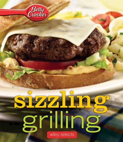 Betty Crocker Sizzling Grilling: HMH Selects (Betty Crocker Cooking) ()