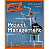 Project Management - The Complete Idiot's Guide, G. Michael Campbell and Sunny Baker, 1592575986