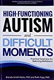 High-Functioning Autism and Difficult Moments: Practical Solutions for Reducing Meltdowns