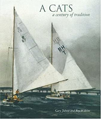 A Cats: A Century of Tradition by Gary Jobson (2006-04-01)