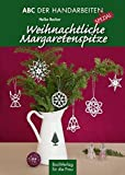 Weihnachtliche Margaretenspitze (ABC der Handarbeiten/ SPEZIAL)