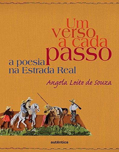 Um Verso a Cada Passo. A Poesia na Estrada Real