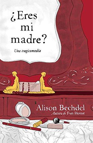 (¿Eres mi madre? / Are You My Mother?: Una tragicomedia / A Comic Drama (Spanish Edition))