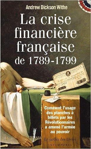 Lire en ligne La crise financière française de 1789-1799 pdf epub