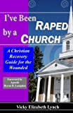 I've Been Raped by a Church!, Vicky Lynch, 0988380900