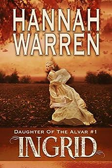 Ingrid (Daughter of The Alvar Book 1) by [Warren, Hannah]