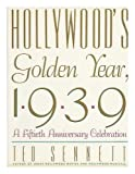 img - for Hollywood's Golden Year, 1939: A Fiftieth Anniversary Celebration book / textbook / text book