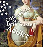 Confessions Of A Jane Austen Addict Unabridged Compact Disc