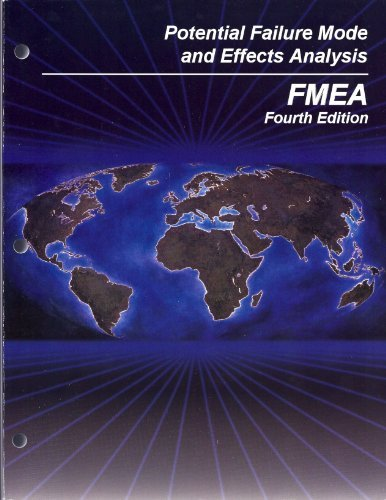 Potential Failure Mode and Effects Analysis FMEA Reference Manual (4TH EDITION) (Potential Failure Mode And Effects Analysis Reference Manual)