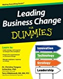 Leading Business Change for Dummies, Consumer Dummies Staff and Terry H. Hildebrandt, 111824348X