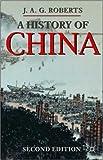 A History of China, J. A. G. Roberts, 1403992754
