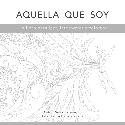 Aquella que soy: Un libro para leer, interpretar y colorear (Spanish Edition)