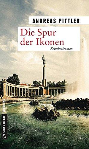 Die Spur der Ikonen: Kriminalroman (Zeitgeschichtliche Kriminalromane im GMEINER-Verlag)