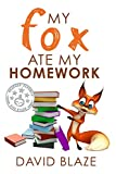 #6: My Fox Ate My Homework (a hilarious fantasy for children ages 8-12)