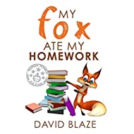 My Fox Ate My Homework (a hilarious fantasy for children ages 8-12)