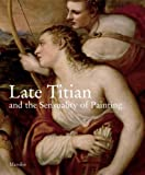 img - for Late Titian and the Sensuality of Painting book / textbook / text book