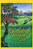 img - for Building Heaven On Earth: Claiming Our Human Spirit by Dwight Webb (2012-05-29) book / textbook / text book