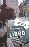 Download Dreaming in Libro: How A Good Dog Tamed A Bad Woman in PDF ePUB Free Online