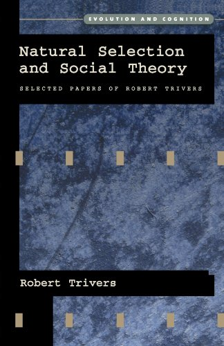 Natural Selection and Social Theory: Selected Papers of Robert Trivers (Evolution and Cognition) (Of Evolution The Bicycle)