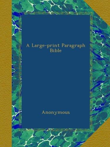 A Large-print Paragraph Bible ebook