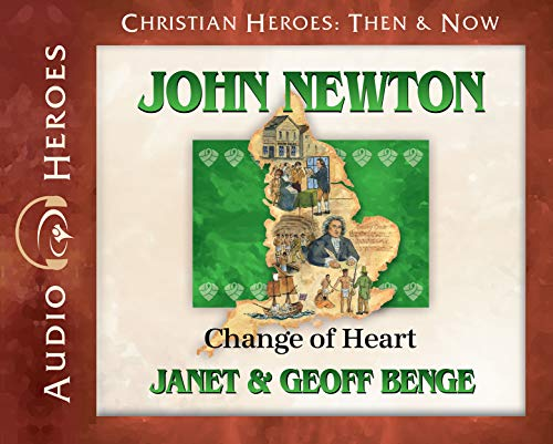 John Newton Audiobook: Change of Heart ( Christian Heroes: Then & Now) by YWAM Publishing