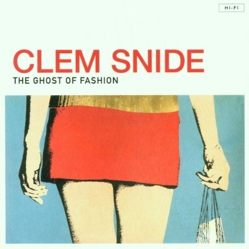 CLEM SNIDE - Ghost of Fashion