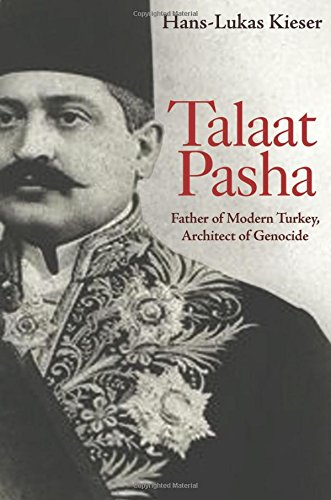 Book cover from Talaat Pasha: Father of Modern Turkey, Architect of Genocide by Hans-Lukas Kieser