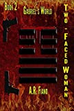 Two-Faced Woman: Book 2 in the Gabriel's World Series