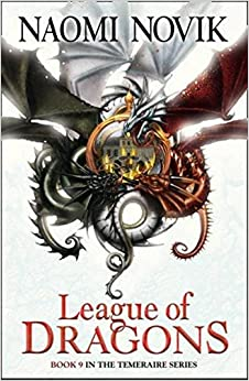 Book League of Dragons (The Temeraire Series, Book 9)