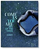 Come as You Are: Art of the 1990s
