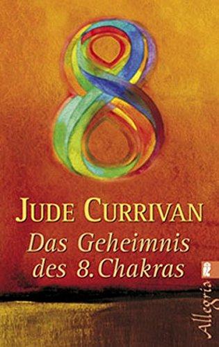 Das Geheimnis des 8. Chakras (Ullstein Taschenbuch)