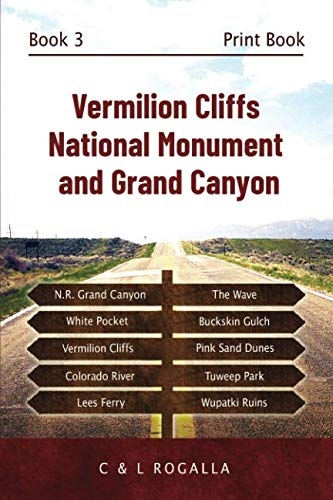 Vermilion Cliffs National Monument and Grand Canyon: North Rim, Coyote Buttes, Pink Sand Dunes, Escalante, Staircase, Kanab