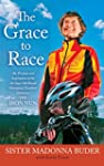 The Grace to Race: The Wisdom and Ins...