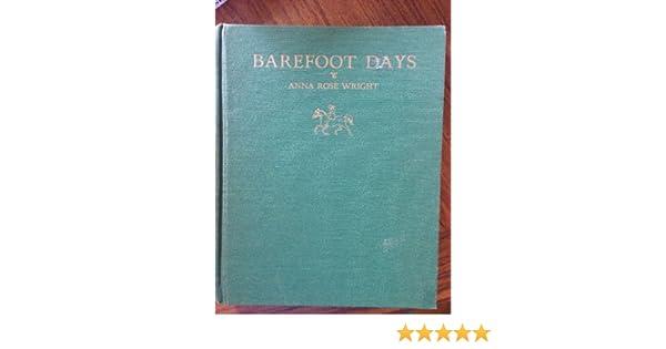 Barefoot Days: Anna Maria Rose Wright: Amazon com: Books