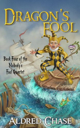 Dragon's Fool (Nobody's Fool Quartet Book 4)