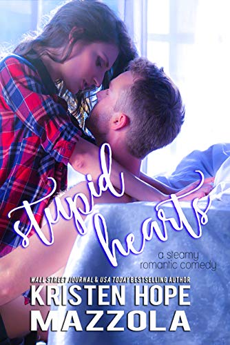 Stupid Hearts: A Steamy Romantic Comedy (Best Barbell For The Money)