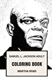 Samuel L. Jackson Adult Coloring Book: Pulp Fiction and Django Star, Highest Box Office Actor and Motherf*cker Inspired Adult Coloring Book (Samuel L. Jackson Books)
