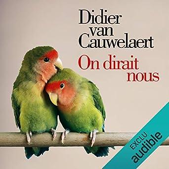 c89377981c6 On dirait nous (Audio Download)  Amazon.co.uk  Didier Van Cauwelaert ...