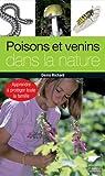 Poisons et venins dans la nature : Apprendre à protéger toute la famille par Richard (II)