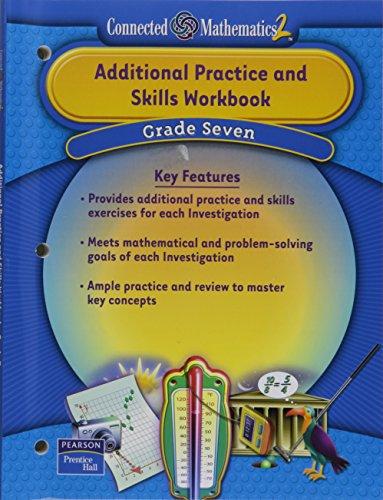 PRENTICE HALL CONNECTED MATHEMATICS GRADE 7 ADDITIONAL PRACTICE         WORKBOOK 2006